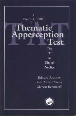 A Practical Guide to the Thematic Apperception Test By Aronow, Edward/ Weiss, Kim Altman/ Reznikoff, Marvin
