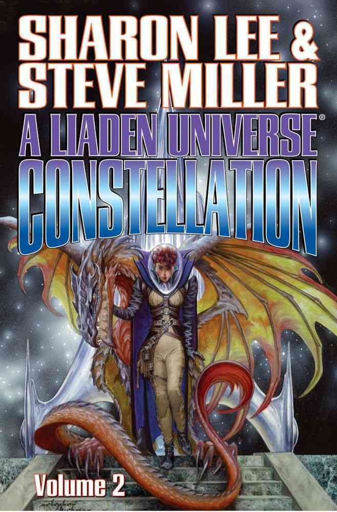A Liaden Universe Constellation By Lee, Sharon/ Miller, Steve