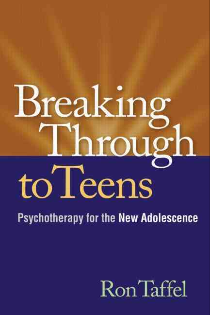 Breaking Through to Teens By Taffel, Ron